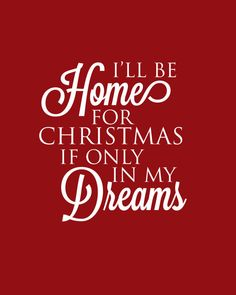 JUST IN TIME FOR CHRISTMAS! Christmas Printable Art with Christmas Carol Quote I'll Be Home For Christmas