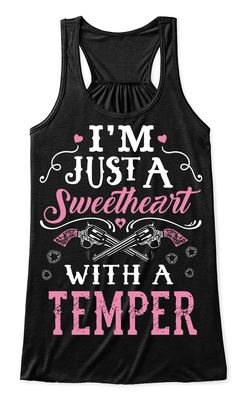 On the front reads: I'm Just A Sweetheart With A Temper Country Shirts, Country Outfits, Country Boys, Country Life, Country Style, Girls Weekend Shirts, Beach Shirts, Black Tank Tops, Cool Shirts