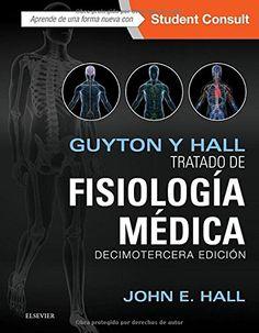 Guyton y Hall. Tratado de fisiología médica / John E. Hall, Arthur C. Guyton