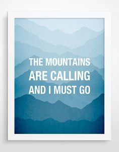 The mountains are calling, Typography Poster