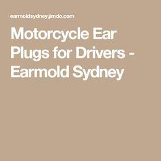 Motorcycle Ear Plugs for Drivers - Earmold Sydney