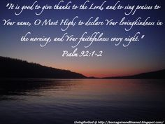 Psalm 92:1-2 Bible Verses About Nature, Psalm 92, Spiritual Songs, Gods Creation, Daily Devotional, Yahoo Images, Image Search, Singing, Spirituality