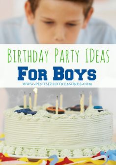 Have a birthday boy? Try these fun birthday themes, craft ideas, games and food creativity to make his day special!