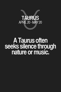 A Taurus often seeks silence through nature or music. Taurus | Taurus Quotes | Taurus Zodiac Signs