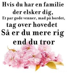 Du er rigere end du tror. Simple Life Quotes, Be True To Yourself, Motto, Cool Words, Qoutes, Encouragement, Stress, Mindfulness, Wisdom