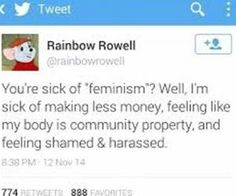 """People saying they are sick of """"feminism,"""" is why we need feminism. <<< Women need feminism for their equal rights, men are sick of feminism because it """"annoys"""" them Rainbow Rowell, Feminist Quotes, Intersectional Feminism, Equal Rights, Patriarchy, Faith In Humanity, Social Justice, Motivation, Equality"""