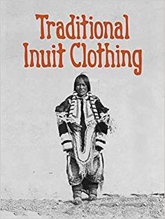 Nonfiction: Living in the North requires very special clothing to stay warm and move easily over the ice! This book introduces children to parkas, amautis, kamiks, and other Northern clothing items Inuit Clothing, Clothing Items, Children's Literature, Stay Warm, Book Format, Social Studies, Nonfiction, The Past, This Book