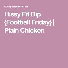 Hissy Fit Dip {Football Friday} | Plain Chicken