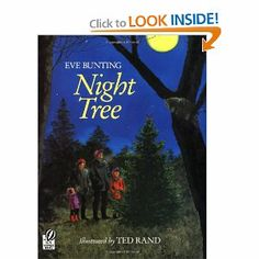 Night Tree: Eve Bunting, Great book to get for next Christmas. We can read it then make the stuff and decorate a tree outside the following day. :)   Maybe can be a new tradition.