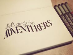 Let's Go & Be Adventurers | hand lettering by seanwes