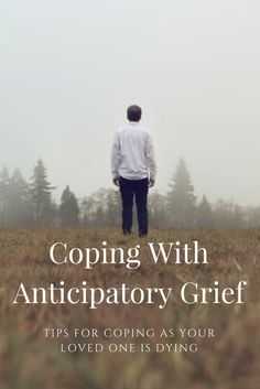 51 Best Anticipatory Grief Amp Terminally Ill Loved Ones