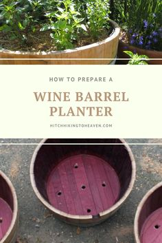 How to Prepare a Wine Barrel Planter | Hitchhiking to Heaven