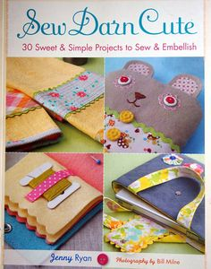 Sew Darn Cute 30 Sweet & Simple Projects To Sew And Embellish By Jenny Ryan Paperback Sewing Book 2009