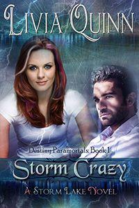 Storm Crazy by Livia Quinn