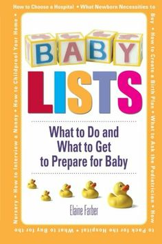 Baby Lists: What to Do and What to Get to Prepare for Baby by Elaine Farber