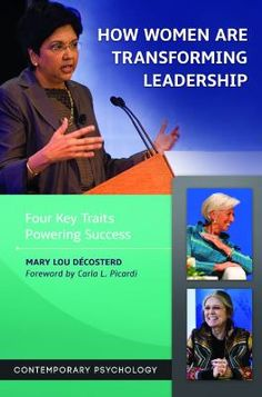 How women are transforming leadership : four key traits powering success by Mary Lou Décosterd ; foreword by Carla L. Picardi