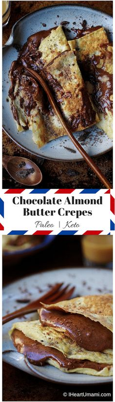 Paleo Chocolate Almond Butter Crepes