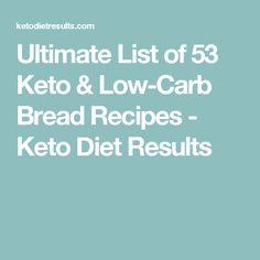 Ultimate List of 53 Keto & Low-Carb Bread Recipes - Keto Diet Results