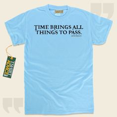 Time brings all things to pass.-Aeschylus This excellent  quotation top  will never go out of style. We make available classic  quotation t shirts ,  words of understanding tshirts ,  doctrine t-shirts , as well as  literature t shirts  in admiration of superb creators, playwrights, creative... - http://www.tshirtadvice.com/aeschylus-t-shirts-time-brings-all-life-tshirts/