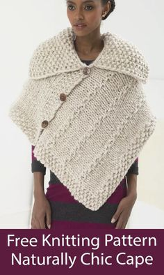 Free Poncho Knitting Pattern Naturally Chic Cape - Easy poncho with wide seed stitch collar and buttoned front. Knit flat in 2 pieces. Sizes: S/L (1X/2X). Super Bulky weight yarn. Designed by Teresa Chorzepa for Lion Brand.