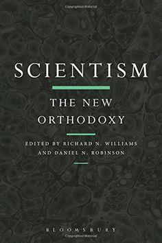 Scientism: The New Orthodoxy by Richard N. Williams https://www.amazon.com/dp/1474287948/ref=cm_sw_r_pi_dp_x_a5pczbYD4HF4Q