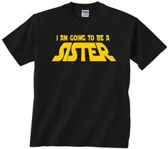 31c3e5d7abec Star Wars Sister t shirt I am going to be a by KadaTshirtDesigns Army  Girlfriend