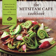 Mitsisam Cafe Cookbook: Native American style dishes for Thanksgiving