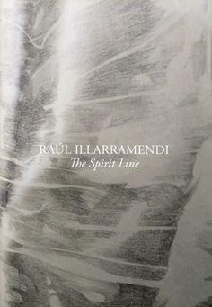 Raúl Illarramendi - The Spirit Line exhibition brochure,  Galerie Karsten Greve Cologne, April 16, 2015 – May 23, 2015, German, English, € 8,-