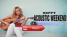 Happy Acoustic Weekend Songs 17 Pop Song Acoustic Playlist 17 Acoustic Hits 17 Full Album  Happy Acoustic Weekend Songs 17 Pop Song Acoustic Playlist 17 Acoustic Hits 17 Full Album Happy Acoustic Weekend So