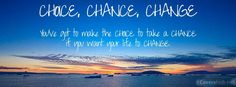 Chace , Chance , Change - Quotes