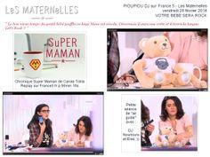 Télé FRANCE 5 - LES MATERNELLES - 28 fev. 2014 - Bébé sera Rock ! avec Pioupiou DJ, alias DJ Nounours, et Carole Tolila. Minute 56:16