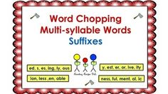 Students will read and divide words with suffixes.  This uses the 20 most common suffixes.  First they will complete guided practice in chopping base words and suffixes. Then they will practice writing them in syllable boxes. They can then practice reading multi-syllable words with the word cards and suffix cards provided.