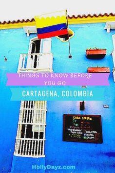 Things To Know Before You Go - Cartagena, Colombia www.hollydayz.com ©2016 HollyDayz