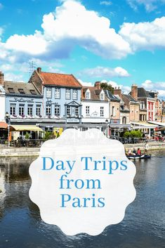 A travel guide to day trips from Paris, France Travel Guides, Travel Tips, Travel Destinations, Paris Travel, France Travel, Day Trip From Paris, Ultimate Travel, European Travel, Travel Around The World