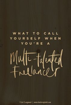 What to call yourself if you're a multi-talented freelancer. Vari Longmuir | Buttercup Ink