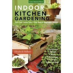 Indoor Kitchen Gardening: Turn Your Home Into a Year-Round Vegetable Garden - Microgreens - Sprouts - Herbs - Mushrooms - Tomatoes, Peppers & More (Paperback) #organicgardening
