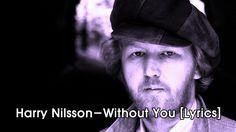 Harry Nilsson-Without You [Lyrics]