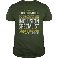 Become an Inclusion Specialist Crazy Enough Job Title TShirts #gift #ideas #Popular #Everything #Videos #Shop #Animals #pets #Architecture #Art #Cars #motorcycles #Celebrities #DIY #crafts #Design #Education #Entertainment #Food #drink #Gardening #Geek #Hair #beauty #Health #fitness #History #Holidays #events #Home decor #Humor #Illustrations #posters #Kids #parenting #Men #Outdoors #Photography #Products #Quotes #Science #nature #Sports #Tattoos #Technology #Travel #Weddings #Women