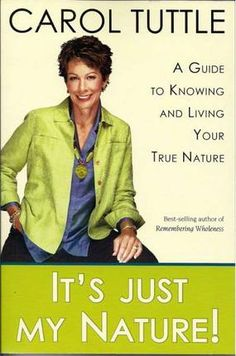 It's just my nature by carol tuttle
