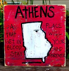 Southern College Towns Hand Painted Wood Signs. Athens: a place that will get in your blood & stay forever. $29 from Bourbon & Boots.