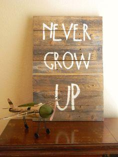 Never Grow Up nursery sign
