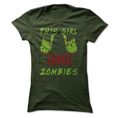 This Girl Loves Zombies T Shirt- This makes a perfect gift for family and friends or a great design for yourself. Choose from many products. *Exclusive Design - Not sold in stores! These designs raise awareness, boost spirits and create lasting connections!  #zombies #tshirt #tees #halloween
