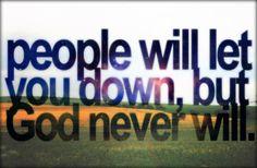 God never will