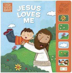 Jesus Loves Me, Sound Book (Little Words Matter(TM)) by B&H Kids Editorial Staff - Holli Conger