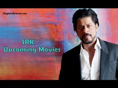 Shahrukh Khan New Upcoming Movies List 2017 to 2020
