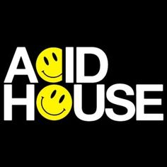 acid house music - accciiiiiiiiddddddd!