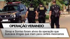Sinop e Sorriso eram rotas das drogas das Farc e cartéis mexicanos