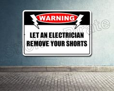 "Warning Let An Electrician Remove Your Shorts 8"" x 12""  Plastic Novelty Sign"