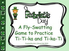 Ideal for the Kodaly or Orff inspired Music classroom  This St Patrick's Day themed fly-swatting activity is for practicing the rhythmic concepts of one eighth and two sixteenths (ti-ti-ka), two sixteenths and one eighth (ti-ka-ti), sixteenth notes (ti-ka-ti-ka), the quarter note (ta), paired eighth notes (ti-ti) and the quarter rest (ta rest).