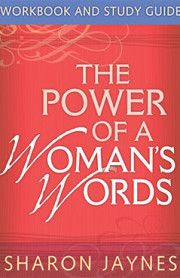 The Power Of A Womans Words Study Guide
